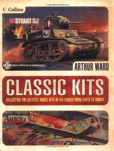 9780007176953: Classic Kits: Collecting the Greatest Model Kits in the World from Airfix to Tamiya