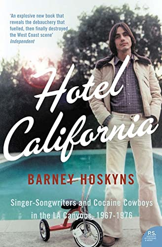 9780007177059: Hotel California: Singer-Songwriters and Cocaine Cowboys in the La Canyons, 1967-1976