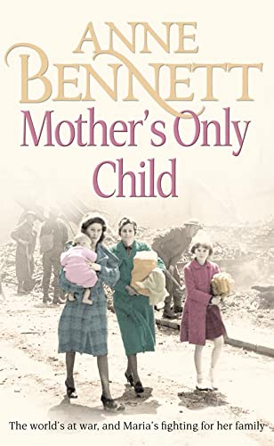 Mother's Only Child: Bennett, Anne