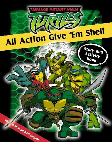 9780007177417: Tennage Mutant Ninja Turtles: All Action Give 'em Shell - Story And Activity Book