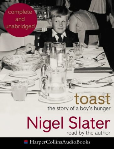 9780007177691: Toast: The Story of a Boy's Hunger: Complete & Unabridged