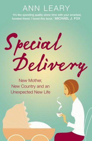 9780007177752: Special Delivery: New Mother, New Country and Unexpected New Life