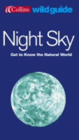 9780007177905: Night Sky: Get to Know Your Natural World (Collins Wild Guide)