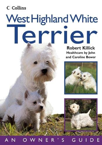 9780007178315: West Highland White Terrier (Collins Dog Owner's Guide) (Collins Dog Owner's Guides)