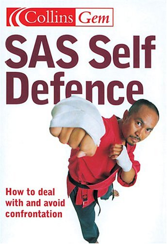 9780007178513: SAS Self Defence: How to Deal with and Avoid Confrontation (Collins Gem Ser)