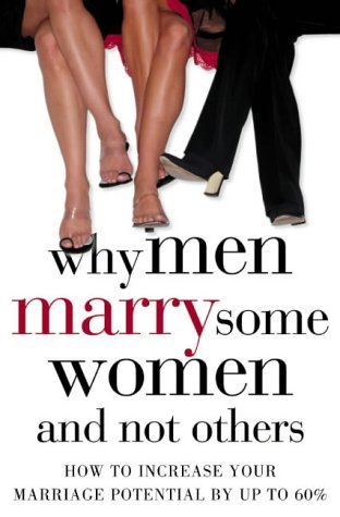 9780007178612: Why Men Marry Some Women and Not Others: How to Increase Your Marriage Potential by up to 60%