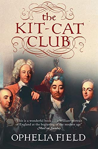9780007178933: The Kit-Cat Club: Friends Who Imagined a Nation
