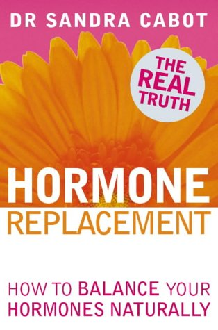 9780007178971: Hormone Replacement: How to Balance Your Hormones Naturally