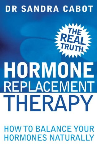 9780007178971: Hormone Replacement Therapy: How to Balance Your Hormones Naturally