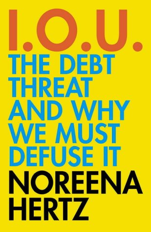 9780007178988: IOU: The Debt Threat and Why We Must Defuse It
