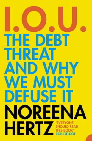 9780007178995: IOU: The Debt Threat and Why We Must Defuse it