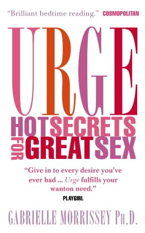 9780007179022: Urge: Hot Secrets for Great Sex