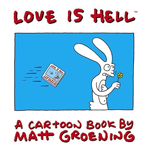 Love is Hell: a Cartoon Book by Matt Groening: Matt Groening