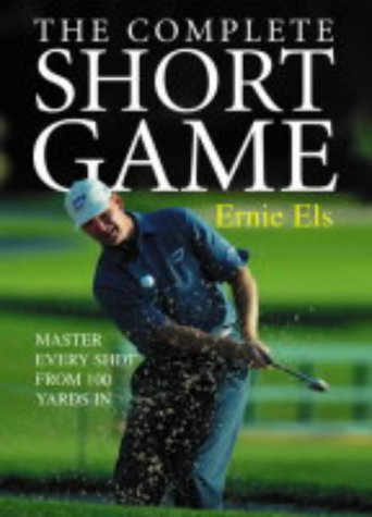 9780007179053: The Complete Short Game