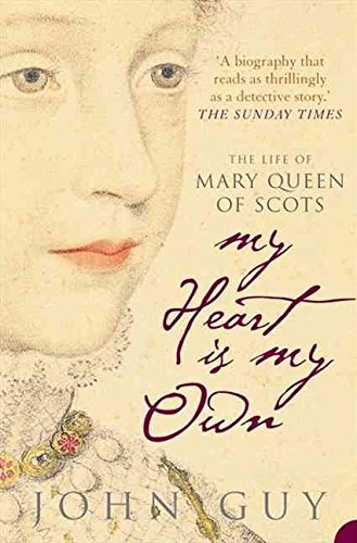 9780007179305: My Heart is My Own: The Life of Mary Queen of Scots
