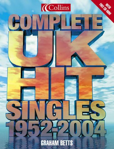 9780007179312: Complete UK Hit Singles 1952-2004
