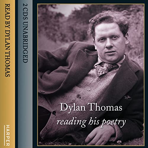 9780007179459: Dylan Thomas Reading His Poetry: Complete & Unabridged