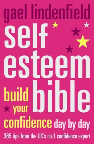 Gael Lindenfield's Self-Esteem Bible: Build Your Confidence Day by Day: Gael Lindenfield