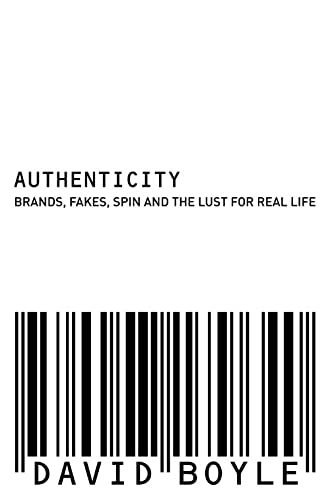 Authenticity: Brands, Fakes, Spin and the Lust for Real Life