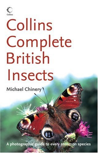 9780007179664: Collins Complete British Insects: A Photographic Guide to Every Common Species (Collins Complete Photo Guides)