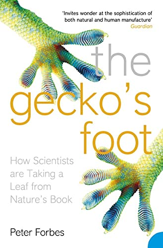 The Gecko's Foot: How Scientists are Taking a Leaf from Nature's Book: Peter Forbes