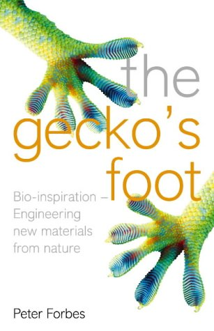 9780007179909: The Gecko's Foot: Bio-inspiration - Engineering New Materials and Devices from Nature