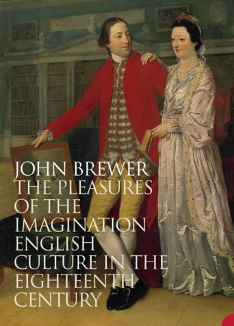 9780007179985: The Pleasures of the Imagination : English Culture in the Eighteenth Century