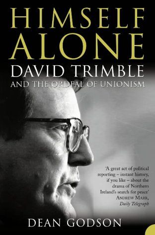9780007179992: Himself Alone: David Trimble and the Ordeal Of Unionism