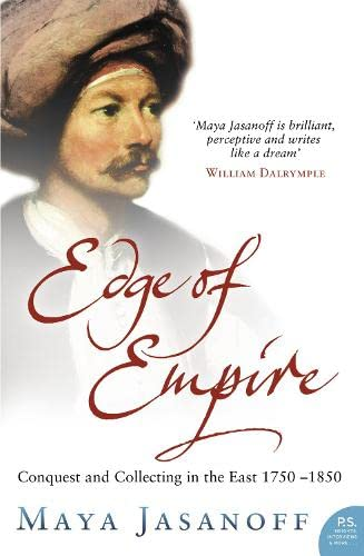 9780007180110: Edge of Empire: Conquest and Collecting in the East 1750-1850