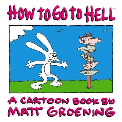 9780007180240: How to Go to Hell: A Cartoon Book by Matt Groening