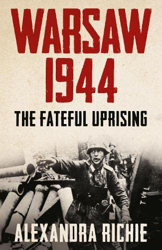 9780007180417: Warsaw 1944: The Fateful Uprising
