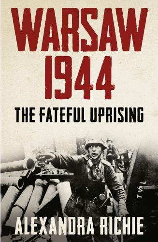 9780007180424: Warsaw. 1944. Hitler, Himmler And The Warsaw Uprising