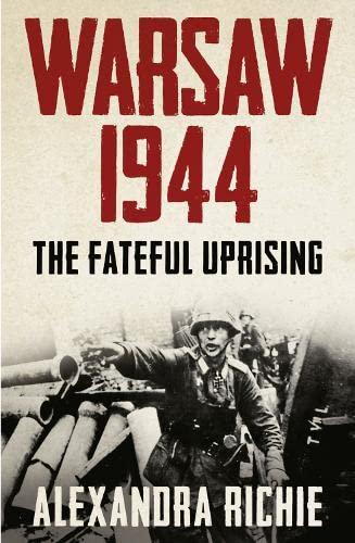 9780007180424: Warsaw 1944: The Fateful Uprising