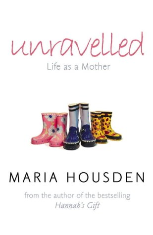 9780007180622: Unravelled: Life as a Mother