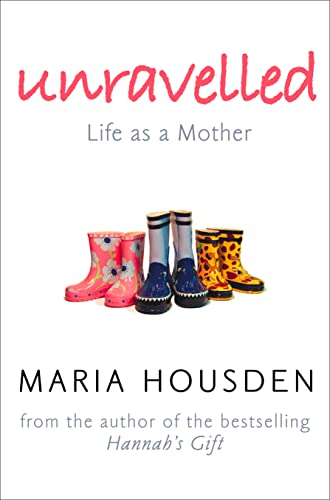 9780007180639: Unravelled: Life as a Mother