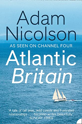 9780007180868: Atlantic Britain: The Story of the Sea a Man and a Ship