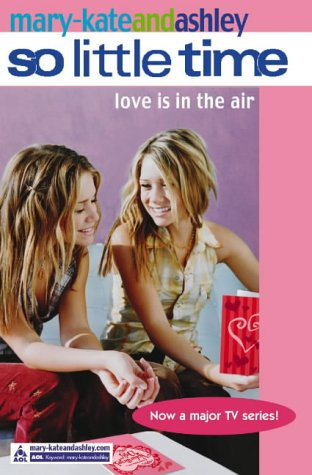 9780007180943: Mary-Kate and Ashley: Love Is In The Air (So LIttle Time S.)
