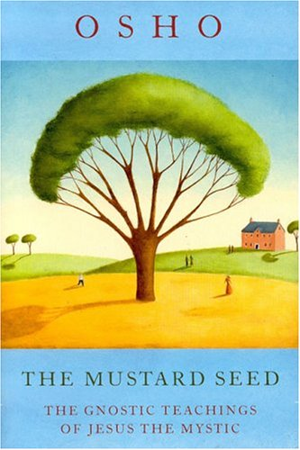 9780007181179: The Mustard Seed: The Gnostic Teachings of Jesus The Mystic