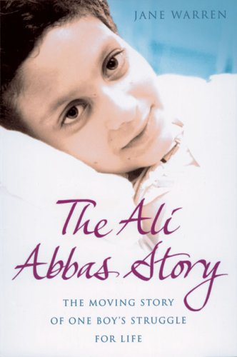 9780007181315: The Ali Abbas Story: The Moving Story of One Boy's Struggle for Life