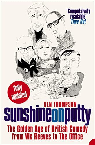 9780007181322: Sunshine on Putty: The Golden Age of British Comedy from Vic Reeves to The Office