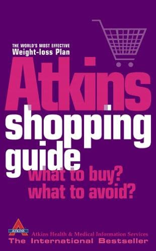 9780007181346: Atkins Shopping Guide: What to Buy? What to Avoid?. Atkins Health & Medical Information Services