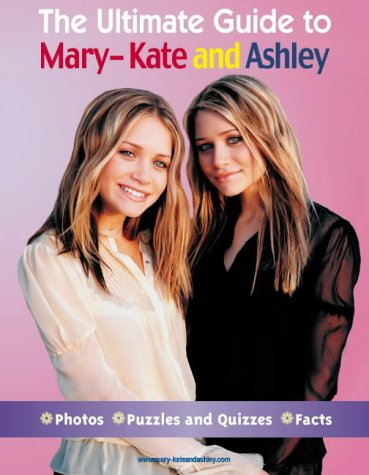 9780007181360: The Ultimate Guide to Mary-Kate and Ashley