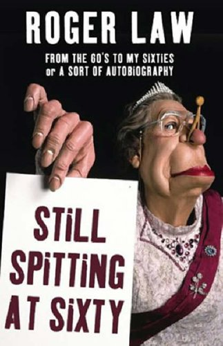 9780007181667: Still Spitting at Sixty: From the 60s to My Sixties, A Sort of Autobiography