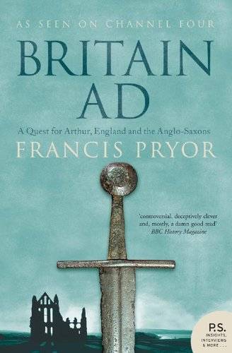 9780007181872: Britain AD: A Quest for Arthur, England and the Anglo-Saxons