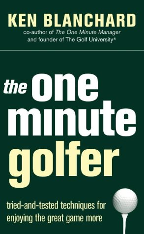 9780007182084: The One Minute Golfer: Tried-and-tested Techniques for Enjoying the Great Game More