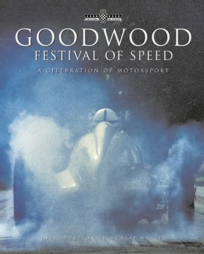 9780007182350: Goodwood Festival of Speed