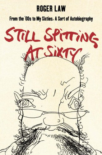 9780007182503: Still Spitting at Sixty: From the 60s to My Sixties, A Sort of Autobiography