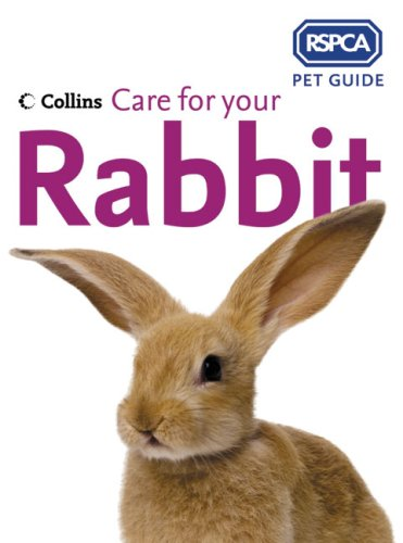 9780007182701: Care for Your Rabbit (RSPCA Pet Guides)