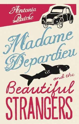 9780007182756: Madame Depardieu and the Beautiful Strangers