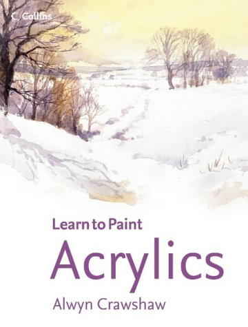 9780007182909: Acrylics (Collins Learn to Paint)